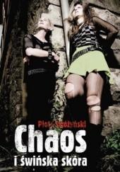 Okładka książki Chaos i świńska skóra Piotr Stróżyński