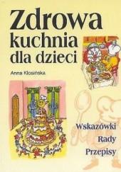 Okładka książki Zdrowa kuchnia dla dzieci Anna Kłosińska