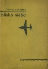 Okładka książki Blisko nieba Tadeusz Schiele