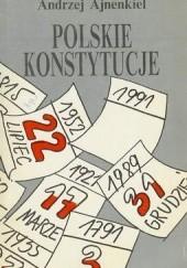 Okładka książki Polskie konstytucje Andrzej Ajnenkiel