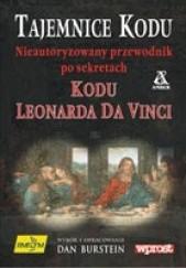 Okładka książki Tajemnice Kodu. Nieautoryzowany przewodnik po sekretach Kodu Leonarda da Vinci Dan Burstein