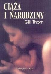 Okładka książki Ciąża i narodziny Gill Thorn
