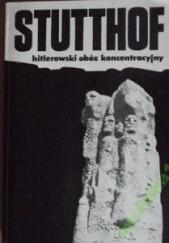 Okładka książki Stutthof - hitlerowski obóz koncentracyjny Konrad Ciechanowski