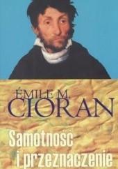 Okładka książki Samotność i przeznaczenie Emil Cioran