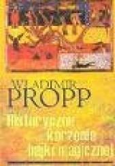 Okładka książki Historyczne korzenie bajki magicznej Władimir Propp