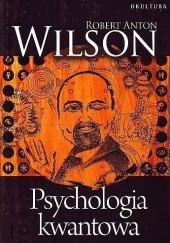Okładka książki Psychologia kwantowa Robert Anton Wilson