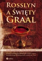 Okładka książki Rosslyn a Święty Graal Ian Robertson,Mark Oxbrow