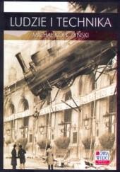Okładka książki Ludzie i technika. Szkice z dziejów cywilizacji przemysłowej Michał Kopczyński