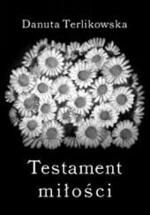 Okładka książki Testament miłości Danuta Terlikowska