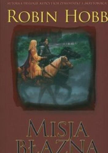 Okładka książki Misja Błazna Robin Hobb