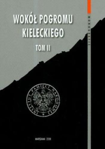Okładka książki Wokół pogromu kieleckiego t.2 Leszek Bukowski,Andrzej Jankowski,Jan Żaryn