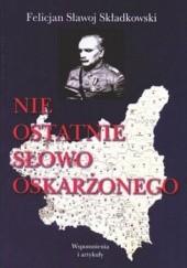 Okładka książki Nie ostatnie słowo oskarżonego Felicjan Sławoj Składkowski