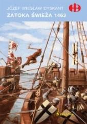 Okładka książki Zatoka Świeża 1463 Józef Wiesław Dyskant