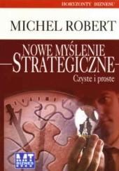 Okładka książki Nowe myślenie strategiczne Michel Robert
