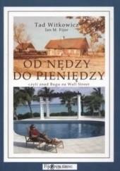 Okładka książki Od nędzy do pieniędzy Tad Witkowicz