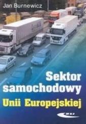 Okładka książki Sektor samochodowy Unii Europejskiej Jan Burnewicz