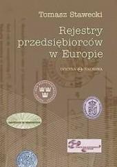 Okładka książki Rejestry przedsiębiorców w Europie Tomasz Stawecki