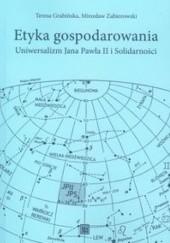 Okładka książki Etyka gospodarowania Teresa Grabińska,Mirosław Zabierowski