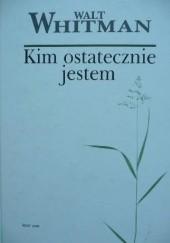 Okładka książki Kim ostatecznie jestem Walt Whitman