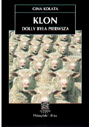 Okładka książki Klon: Dolly była pierwsza Gina Kolata