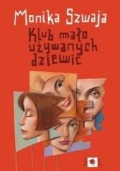 Okładka książki Klub Mało Używanych Dziewic Monika Szwaja