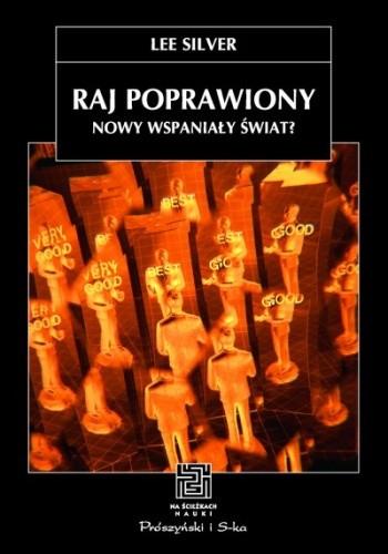 Okładka książki Raj poprawiony. Nowy wspaniały świat Lee Silver
