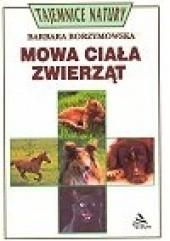 Okładka książki Mowa ciała zwierząt Barbara Borzymowska