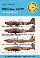 Okładka książki Lekki samolot bombowy Fairey Battle Wiesław Bączkowski