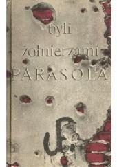 """Okładka książki Byli żołnierzami """"Parasola"""" Danuta Kaczyńska"""