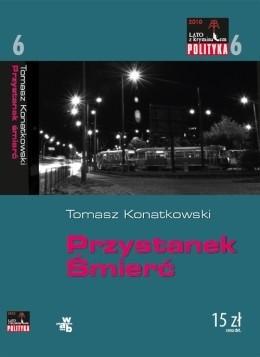 Okładka książki Przystanek Śmierć Tomasz Konatkowski