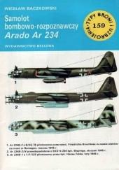 Okładka książki Samolot bombowo-rozpoznawczy Arado Ar 234 Wiesław Bączkowski