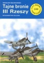 Okładka książki Tajne bronie III Rzeszy Wiesław Bączkowski