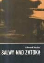 Okładka książki Salwy nad zatoką Edmund Kosiarz