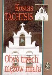 Okładka książki Obyś trzech mężów miała Kostas Tachtsis