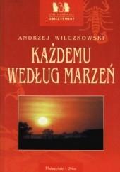 Okładka książki Każdemu według marzeń Andrzej Wilczkowski