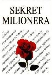 Okładka książki Sekret milionera. Milioner wyjawia tajemnice szybkiego zdobycia fortuny Mark Fisher