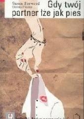 Okładka książki Gdy twój partner łże jak pies Susan Forward,Donna Frazier