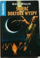Okładka książki Śmierć Doktora Wyspy Gene Wolfe