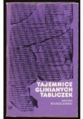 Okładka książki Tajemnice glinianych tabliczek Antoni Mierzejewski