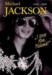 Okładka książki Michael Jackson 1958-2009. I love You, Poland Czesław Czapliński