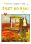 Okładka książki Bilet do raju Janina Zającówna