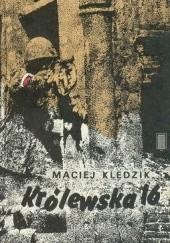 Okładka książki Królewska 16 Maciej Kledzik