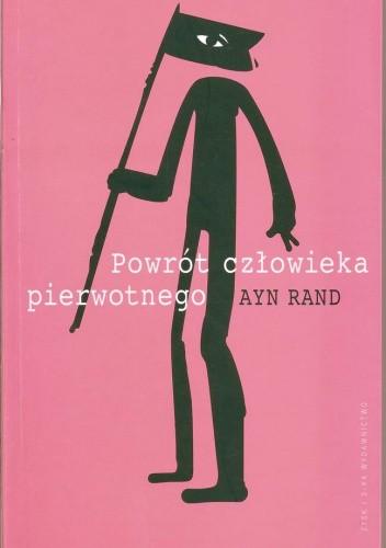 Okładka książki Powrót człowieka pierwotnego: rewolucja antyprzemysłowa Ayn Rand