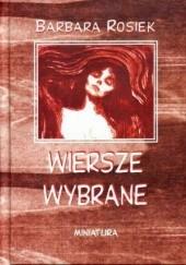 Okładka książki Wiersze wybrane Barbara Rosiek