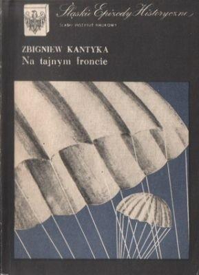 Okładka książki Na tajnym froncie Zbigniew Kantyka