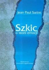 Okładka książki Szkic o teorii emocji Jean-Paul Sartre