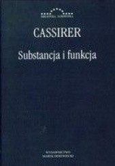 Okładka książki Substancja i Funkcja Ernst Cassirer