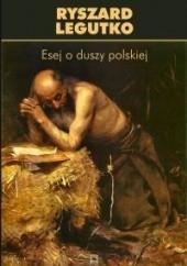 Okładka książki Esej o duszy polskiej Ryszard Legutko