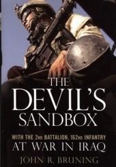 Okładka książki The Devils Sandbox. With the 2nd Battalion, 162nd Infantry at War in Iraq John R. Bruning