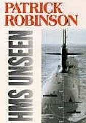 Okładka książki HMS Unseen Patrick Robinson